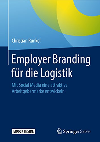 Employer Branding für die Logistik: Mit Social Media eine attraktive Arbeitgebermarke entwickeln