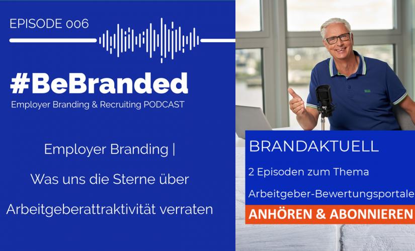 #BeBranded Podcast Episode 006: Employer Branding | Was uns die Sterne über Arbeitgeberattraktivität verraten
