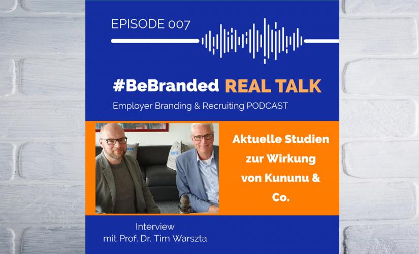 #BeBranded Podcast Episode 007: Employer Branding REAL TALK | Studien belegen: Unternehmen müssen handeln bei Kununu & Co.