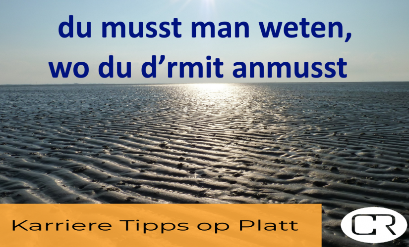 Karriere Tipps op Platt – by Personal Branding No. 5